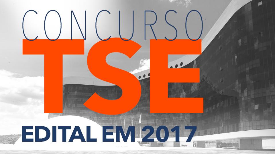 Concurso do TSE – expectativa de edital em 2017!