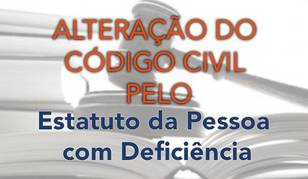 Alterações do Código Civil pelo Estatuto da Pessoa com Deficiência