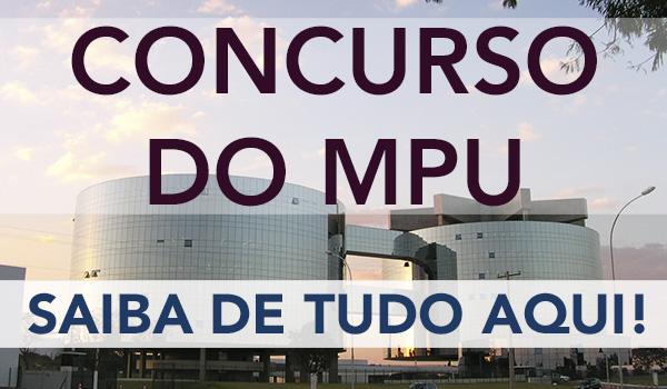 Concurso do MPU – saiba tudo aqui!