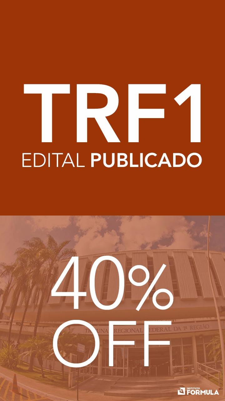 TRF1 – Saiu o Edital!