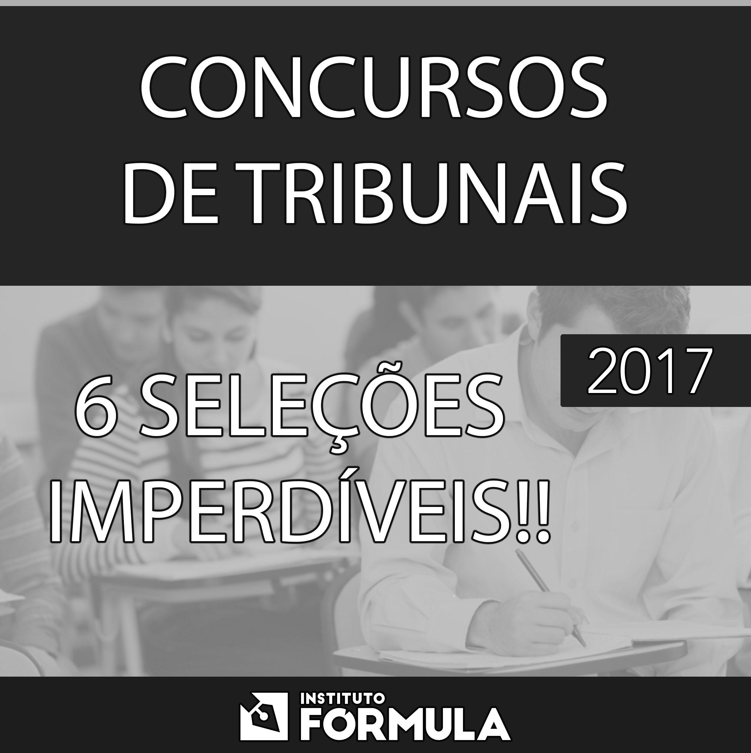 Carreiras de Tribunais – 6 oportunidades imperdíveis!
