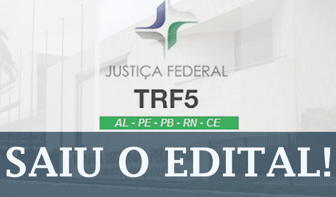 TRF5 – Saiu o edital!