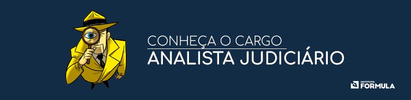 Conheça o cargo público: Analista Judiciário